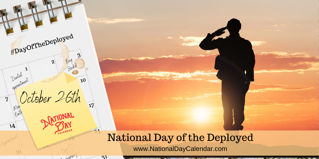 NATIONAL DAY OF THE DEPLOYED – October 26