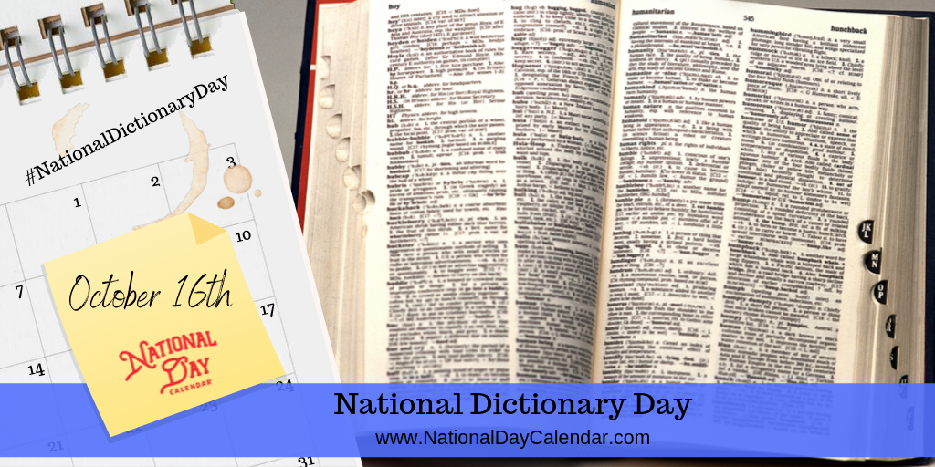 NATIONAL DICTIONARY DAY – October 16