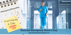 NATIONAL EMERGENCY NURSE'S DAY – Second Wednesday in October