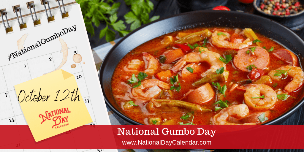 NATIONAL GUMBO DAY – October 12