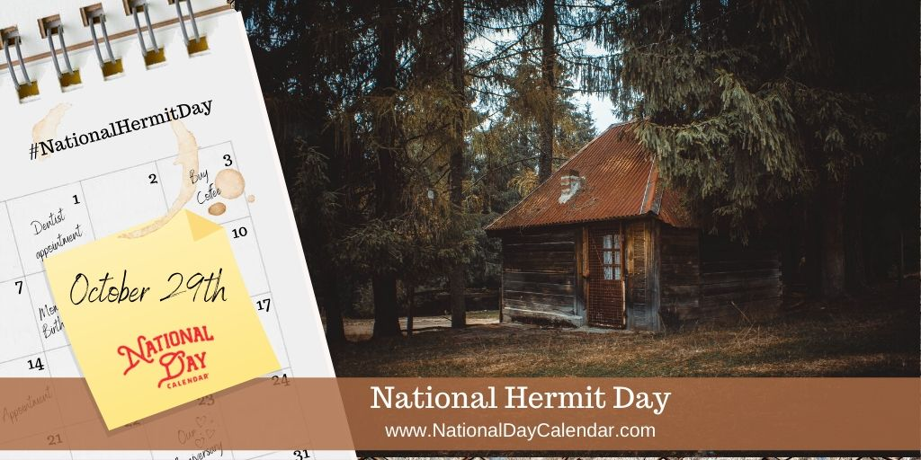 NATIONAL HERMIT DAY – October 29