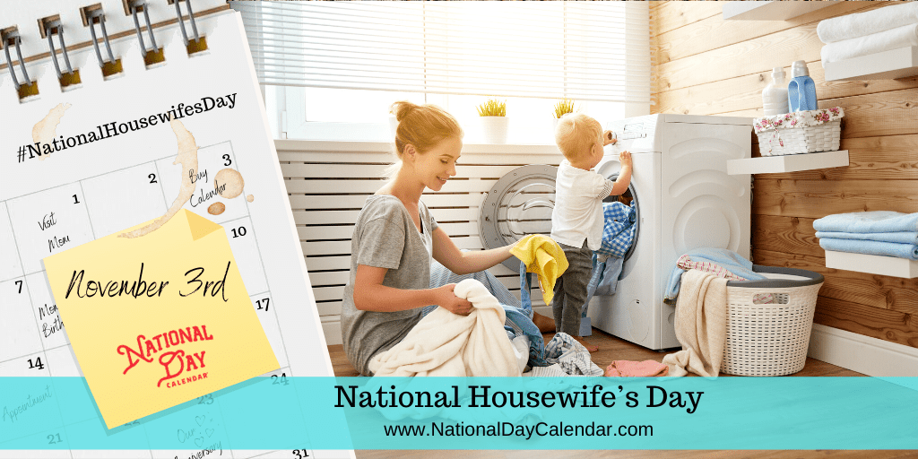 NATIONAL HOUSEWIFE'S DAY – November 3