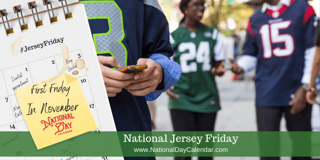 NATIONAL JERSEY FRIDAY – First Friday in November