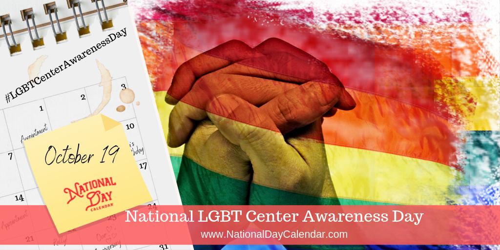 NATIONAL LGBT CENTER AWARENESS DAY – October 19