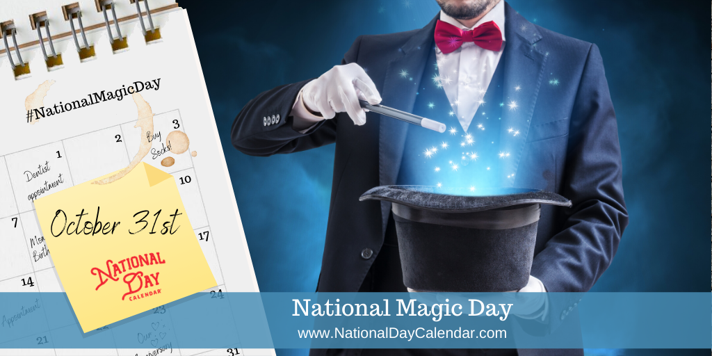 NATIONAL MAGIC DAY – October 31