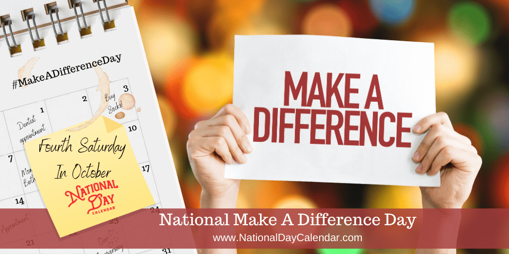 NATIONAL MAKE A DIFFERENCE DAY – Fourth Saturday in October