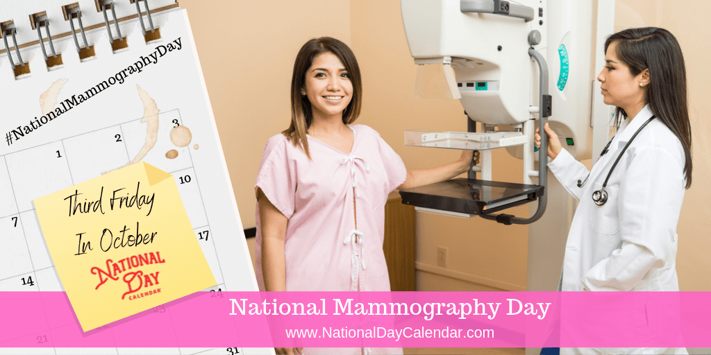 NATIONAL MAMMOGRAPHY DAY – Third Friday in October