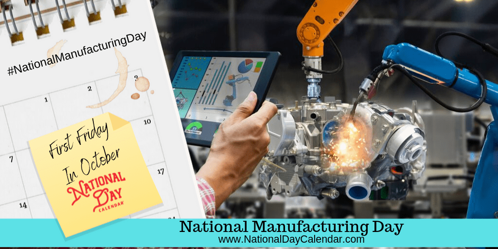 NATIONAL MANUFACTURING DAY – First Friday in October