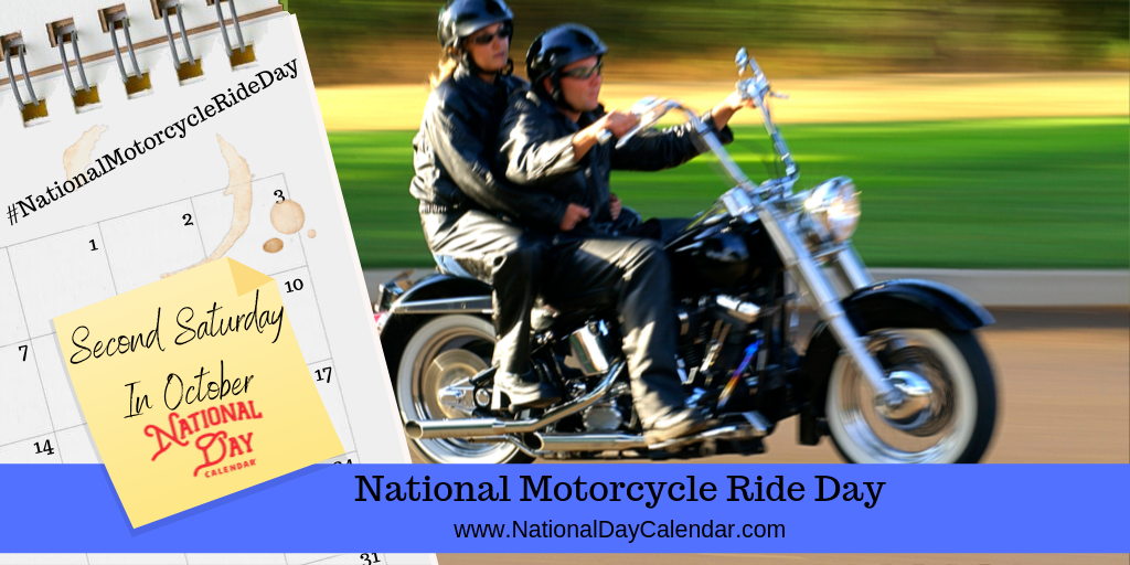 NATIONAL MOTORCYCLE RIDE DAY - Second Saturday In October