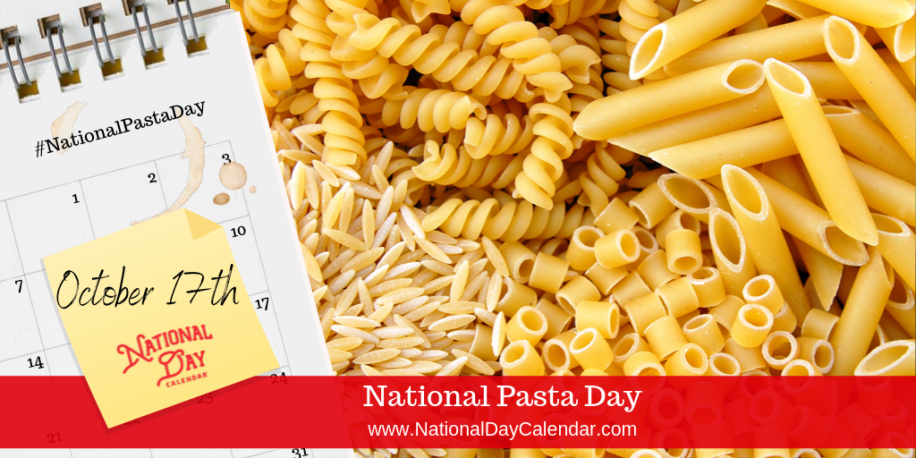 NATIONAL PASTA DAY – October 17