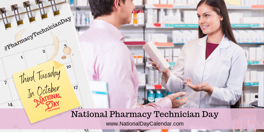 NATIONAL PHARMACY TECHNICIAN DAY – Third Tuesday in October
