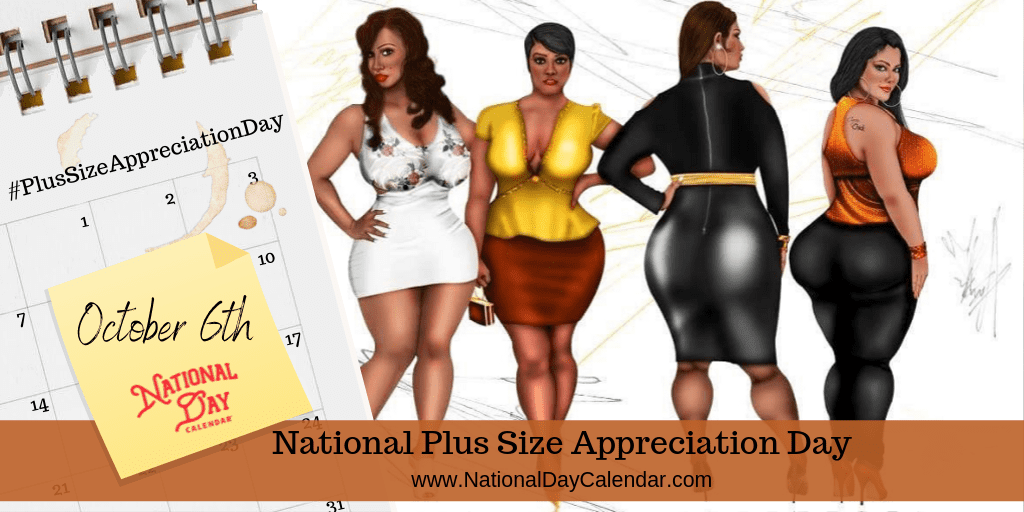 NATIONAL PLUS SIZE APPRECIATION DAY – October 6 (1)