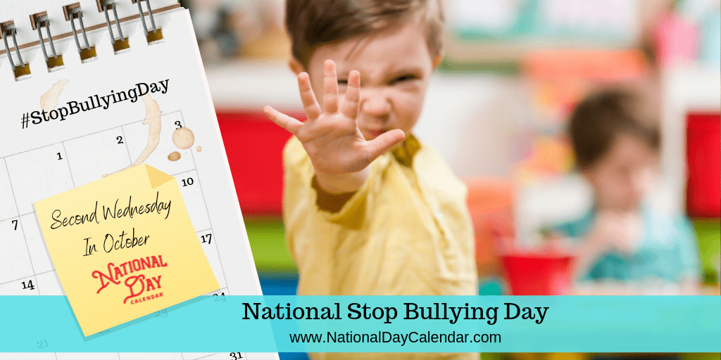 NATIONAL STOP BULLYING DAY – Second Wednesday in October
