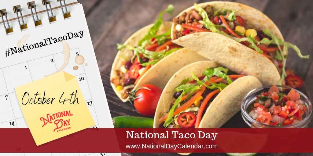 NATIONAL TACO DAY – October 4