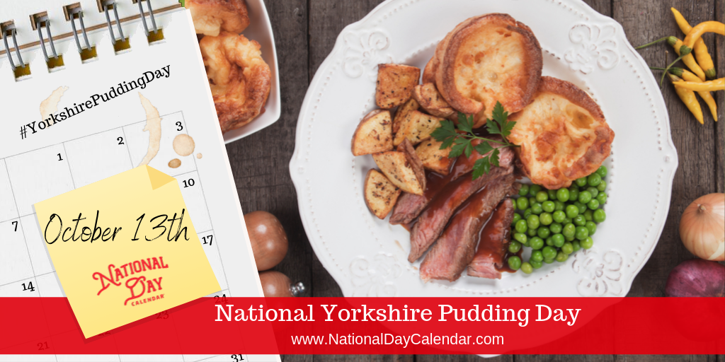 NATIONAL YORKSHIRE PUDDING DAY – October 13