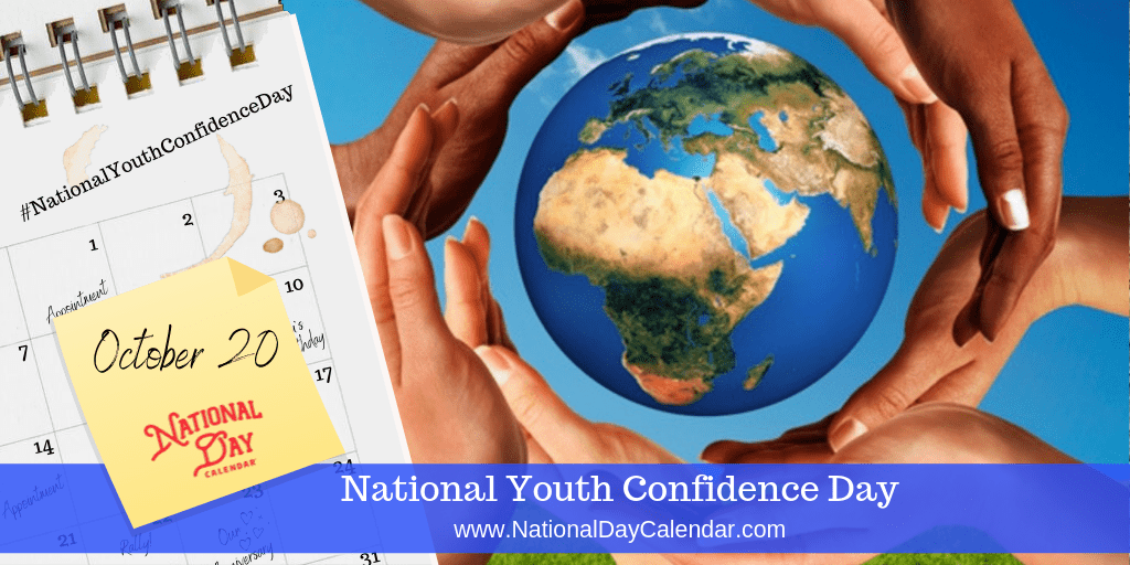 NATIONAL YOUTH CONFIDENCE DAY – October 20