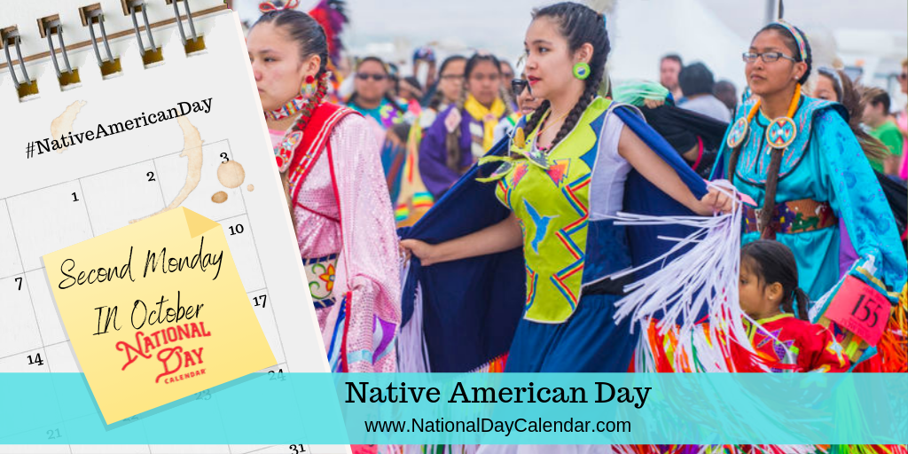 NATIVE AMERICAN DAY – Second Monday in October