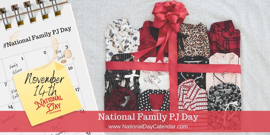 National Family PJ Day - November 14