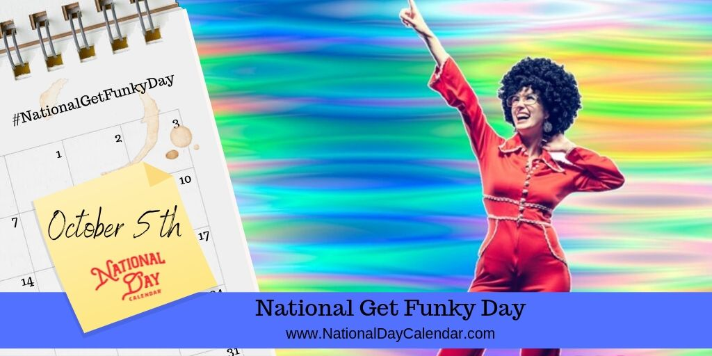 National Get Funky Day - October 5th