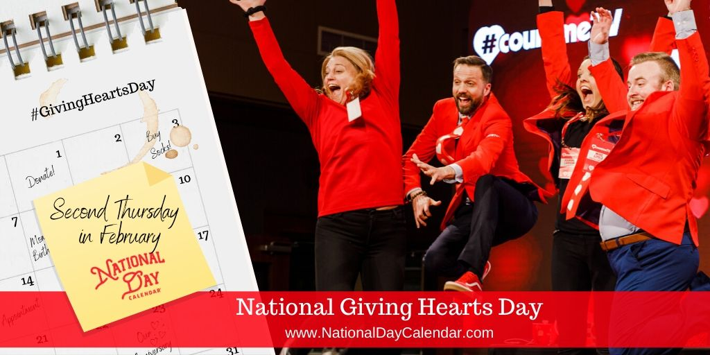 National Giving Hearts Day - Second Thursday in February