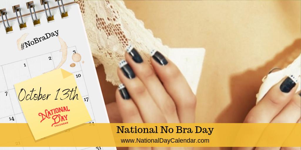 National No Bra Day - October 13