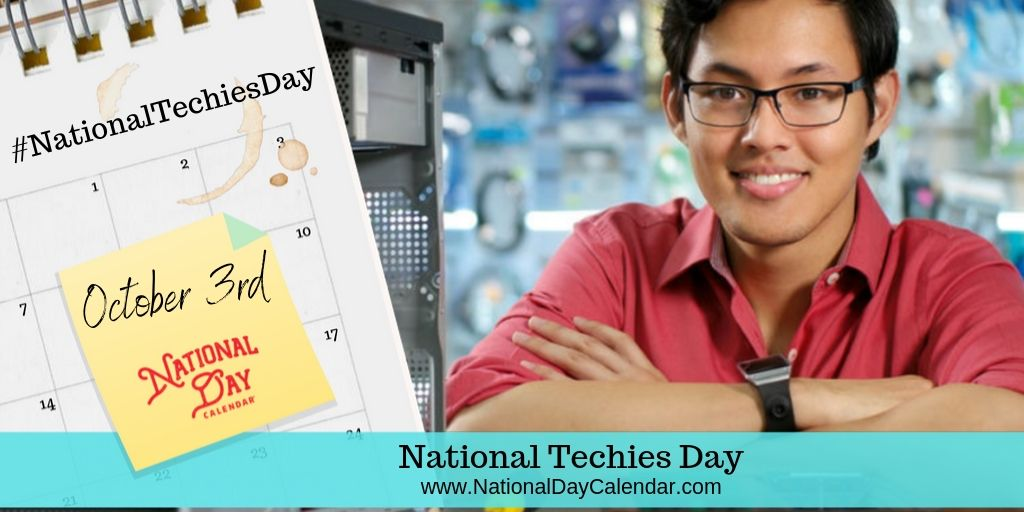 National Techies Day - October 3rd