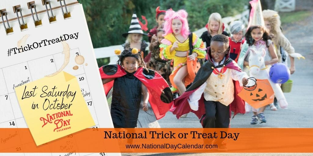 National Trick or Treat Day - Last Saturday in October