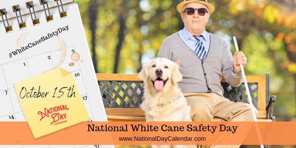 WHITE CANE SAFETY DAY – October 15