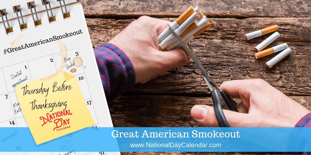 GREAT AMERICAN SMOKEOUT – Thursday Before Thanksgiving
