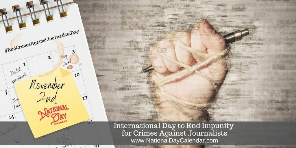 International Day to End Impunity for Crimes Against Journalists Day - November 2