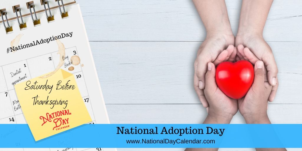 NATIONAL ADOPTION DAY – Saturday Before Thanksgiving