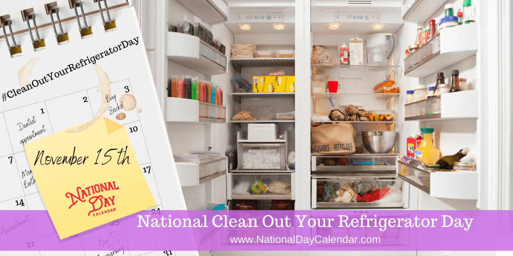 NATIONAL CLEAN OUT YOUR REFRIGERATOR DAY – November 15