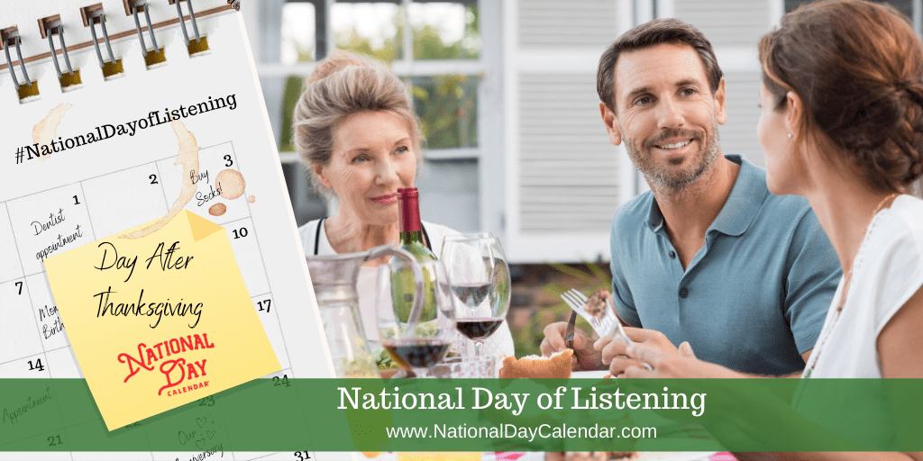 NATIONAL DAY OF LISTENING – Day After Thanksgiving