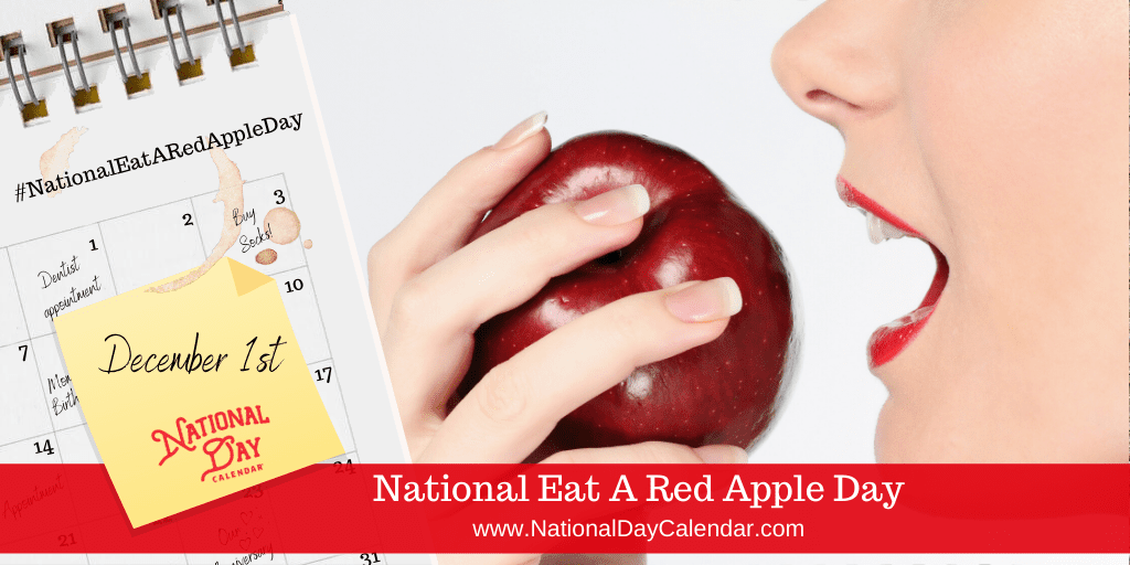 NATIONAL EAT A RED APPLE DAY – December 1
