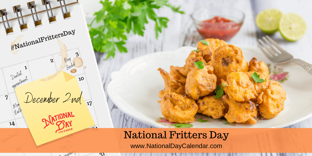 NATIONAL FRITTERS DAY – December 2