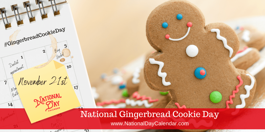 NATIONAL GINGERBREAD COOKIE DAY – November 21