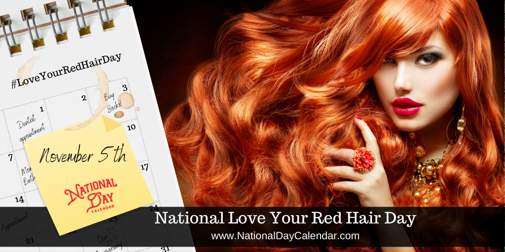 National Love Your Red Hair Day - November 5