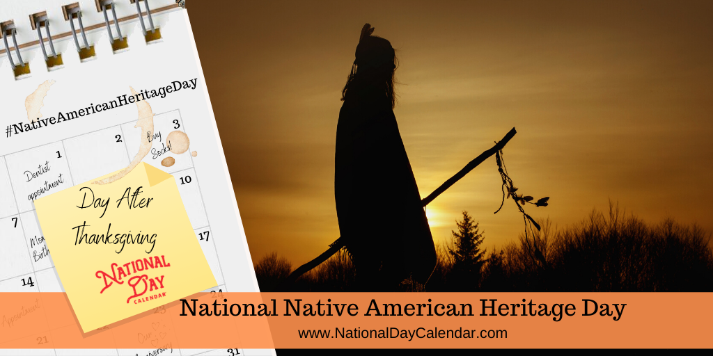 NATIONAL NATIVE AMERICAN HERITAGE DAY – Day After Thanksgiving