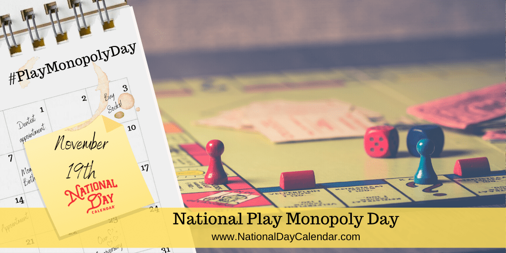 NATIONAL PLAY MONOPOLY DAY – November 19