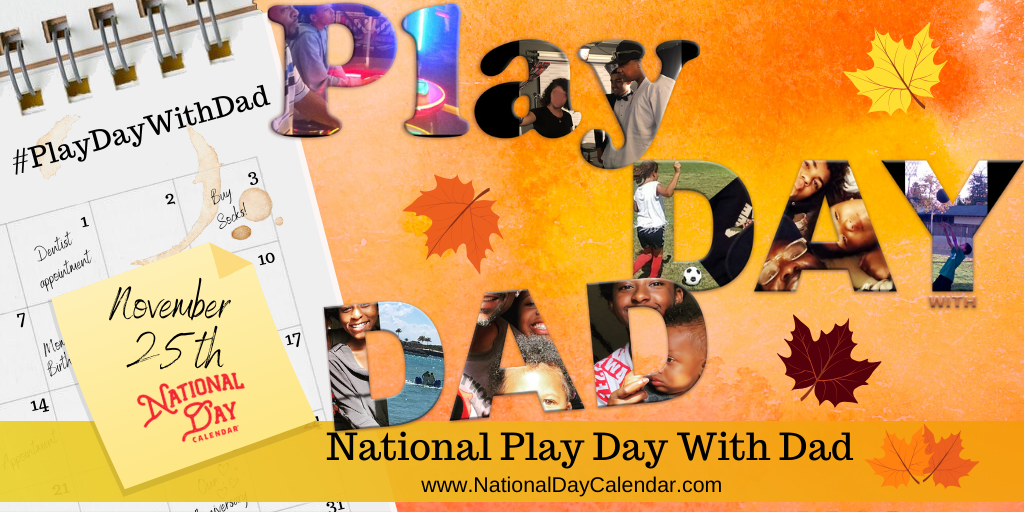 National Play Day With Dad - November 25th