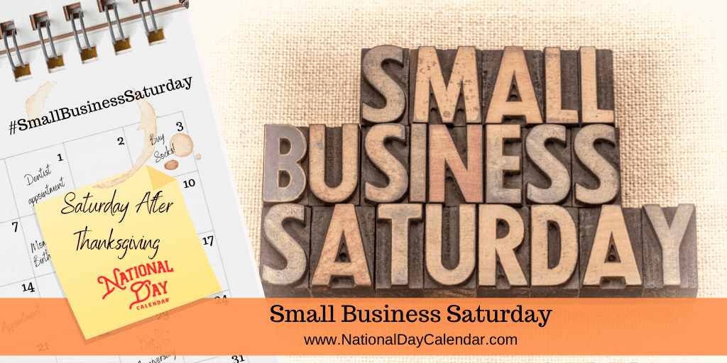 SMALL BUSINESS SATURDAY – Saturday after Thanksgiving