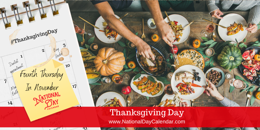 THANKSGIVING DAY – Fourth Thursday in November