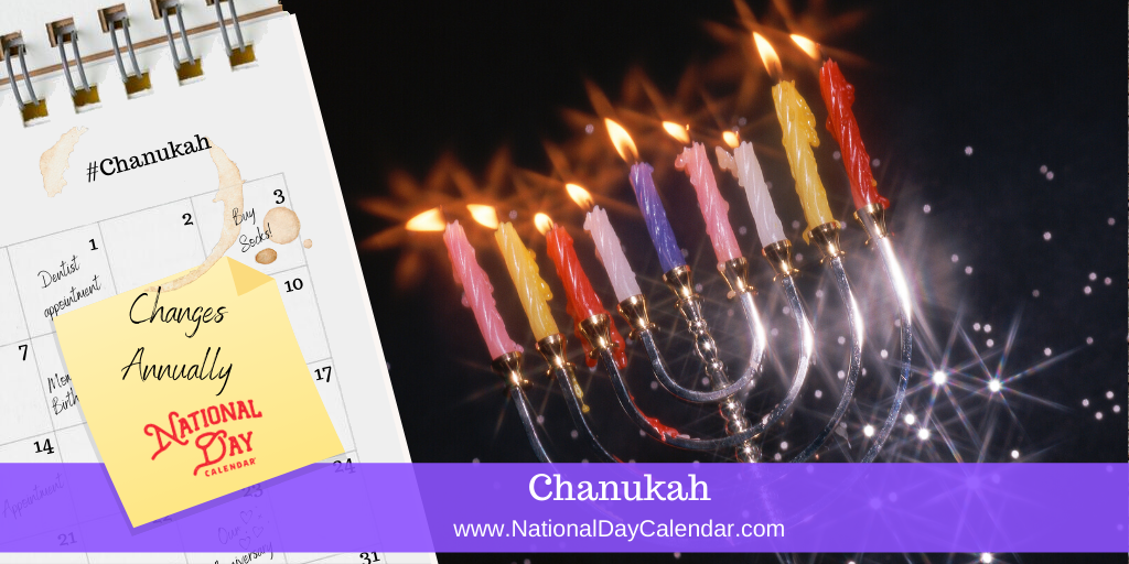 CHANUKAH – changes annually