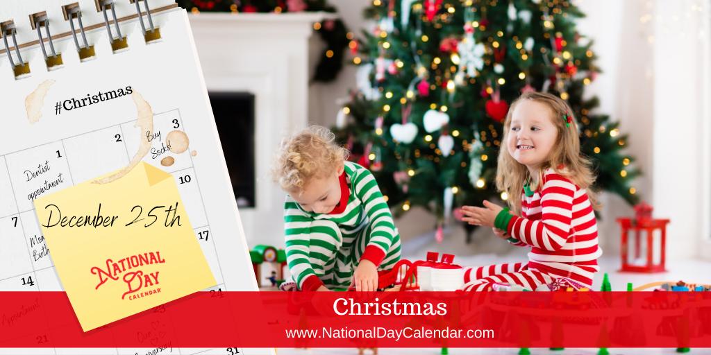 CHRISTMAS DAY – December 25