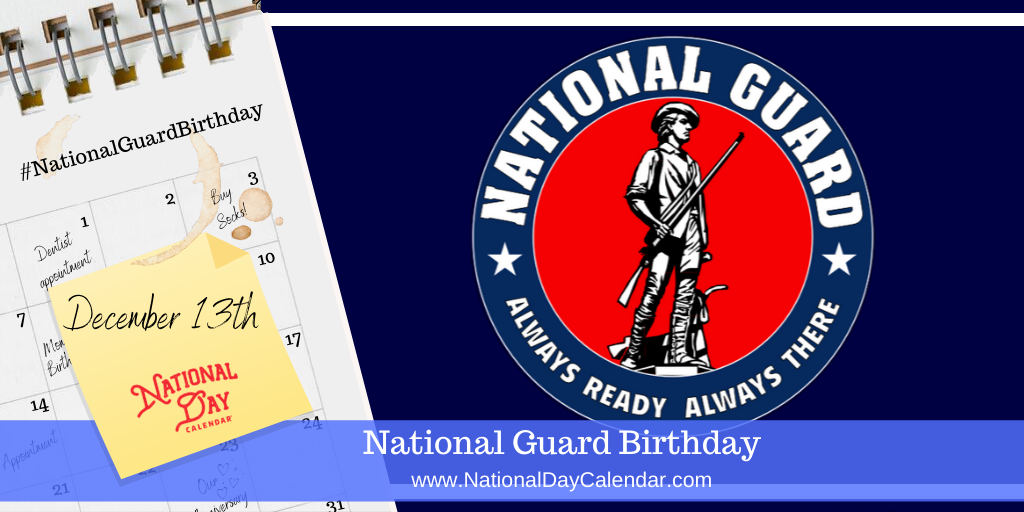 NATIONAL GUARD BIRTHDAY - December 13