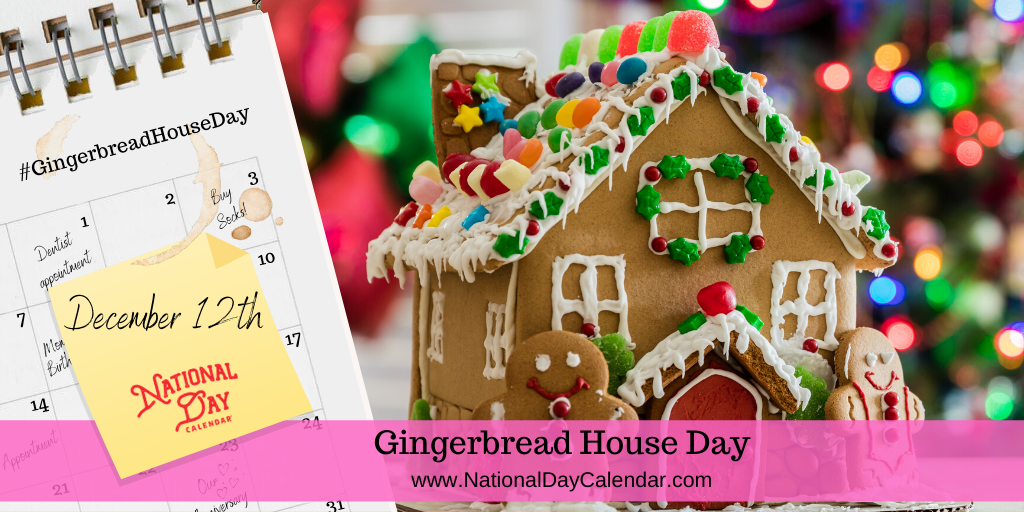 GINGERBREAD HOUSE DAY – December 12
