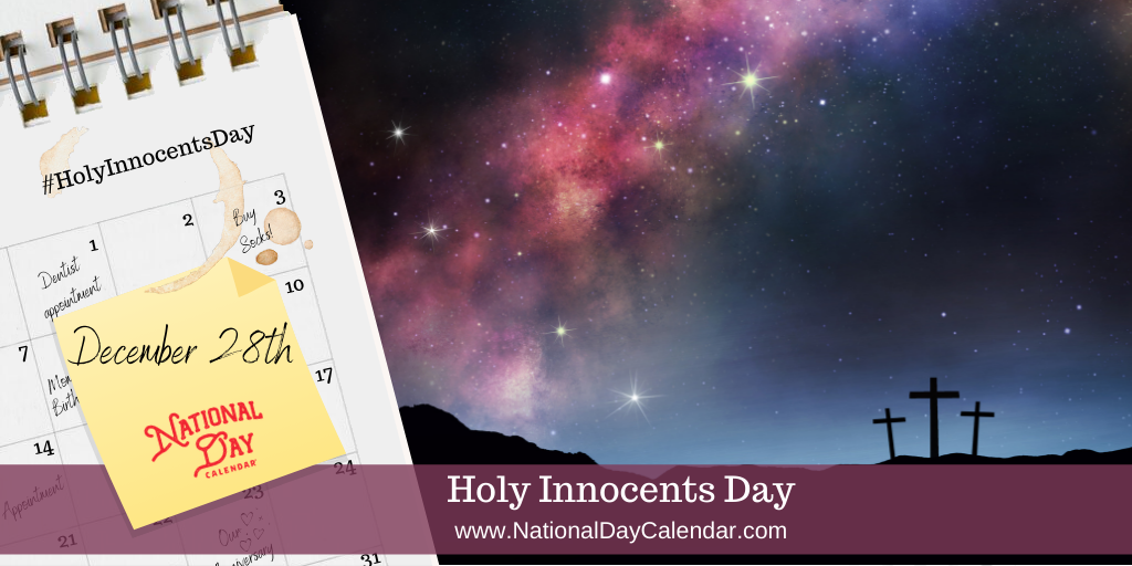 HOLY INNOCENTS DAY – December 28