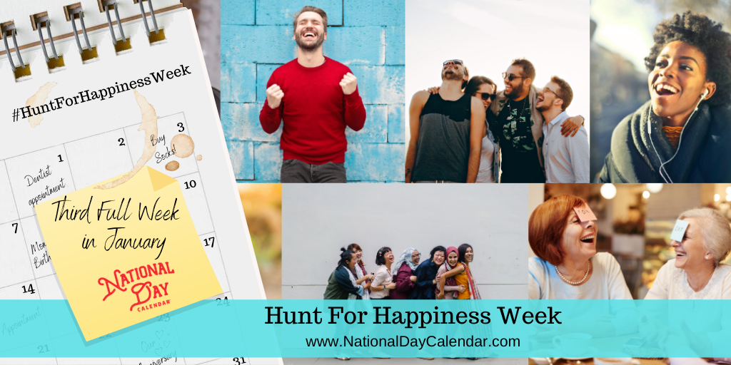Hunt For Happiness Week - Third Full Week in January