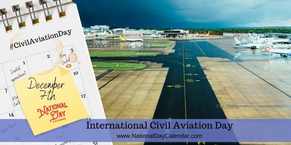 International Civil Aviation Day - December 7