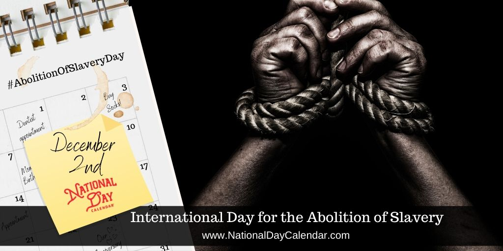International Day for the Abolition of Slavery - December 2